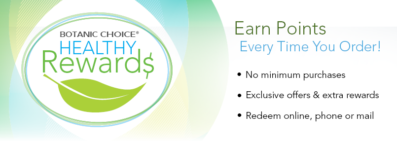 Botanic Choice healthy rewards, earn points every time you order