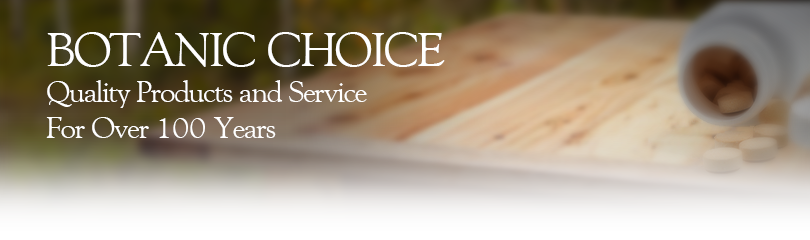 Botanic Choice Quality products and service for over 100 years